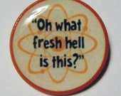 Big Bang Theory - Oh, What Fresh Hell is This - Sheldon - Pin - Wood and Resin - Round