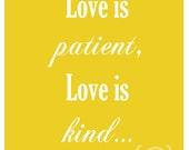 Love is Patient Love is Kind - 8x10 print - 1 Corinthians 13