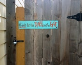 """Humorous hand painted sign - """"Don't let the Baby out'ha Gate"""""""