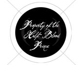 Property of the Half-Blood Prince - Button - Pin - 1.25inches