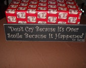 "Primitive Sign ""Don't Cry Because It's Over, Smile Because It Happened Dr Seuss"" Solid Wood Sign"