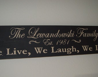 Personalized Family Name Sign, We Live, We Laugh, We Love