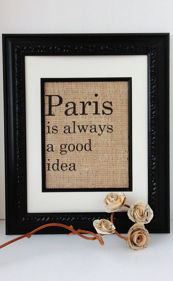 PARIS Burlap Wall ART, Paris Is Always A Good Idea