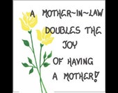 Mother-in-Law Magnet - Quote, mom of spouse,, love, friendship/  Yellow flower, Green leaf design