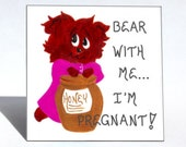 Expectant Mother, Quote, Pregnant, Pregnancy, Expecting Baby, Mother-to-Be, Humorous Saying, Brown bear, pink dress, honey pot