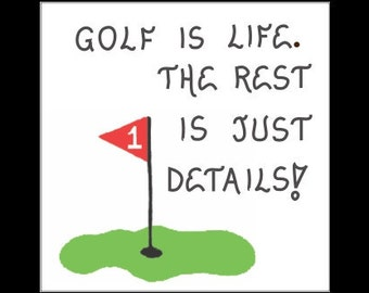 Quote about golf - golfer saying, humorous quote, golfing is life, putting green, red flag