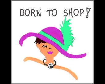 Fridge Magnet about Shopping - Humorous quote, shopper, shopaholic, rhinestone necklace, hot pink hat, teal feather