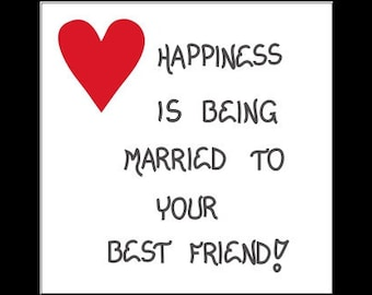 Quote about marriage - Refrigerator Magnet - ,Being married, Best Friend, Beloved, Betrothed, Wedding, Wedded, Valentine, heart