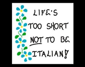 Italian Heritage Magnet - Humorous ethnic saying, Italy, life, humor