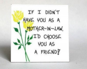 Mother-in-Law Gift Magnet - Friendship Quote, spouses mom, wife, husbands parent.  Yellow tulips, Green leaf design