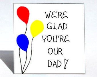 Gift for Dad, Quote - Father, Daddy, Papa, Red, yellow, blue balloons