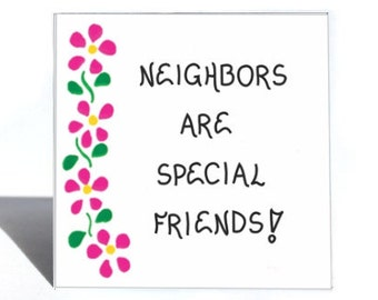Neighbor Gift Magnet, Quote, special friends, people next door, neighborhood, original pink flower design
