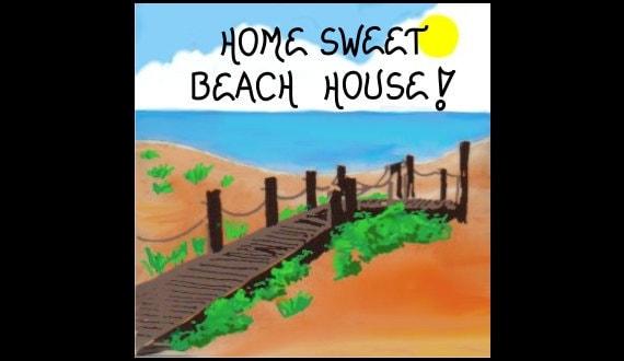 Beach House Decorative Magnet - Quote, Seaside home, brown wooden walkway, blue ocean,sky