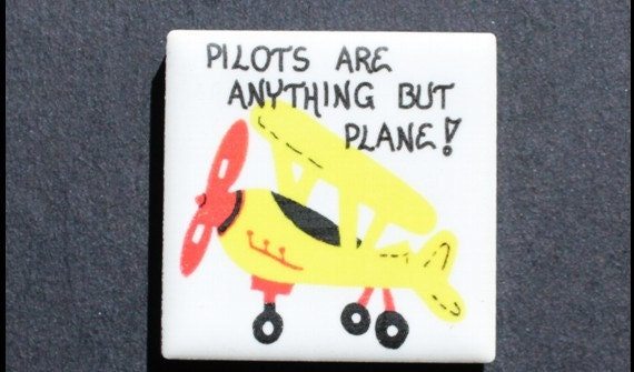 Ceramic Magnet for Pilot - Flying Quote, flyer, humorous aviator saying, yellow airplane