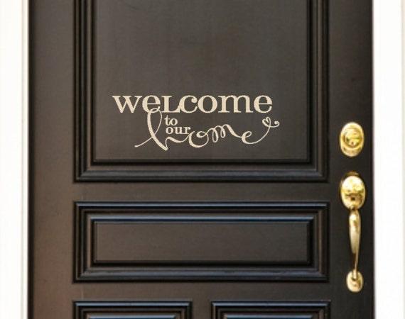 Welcome To Our Home Front Door Custom Vinyl Decal