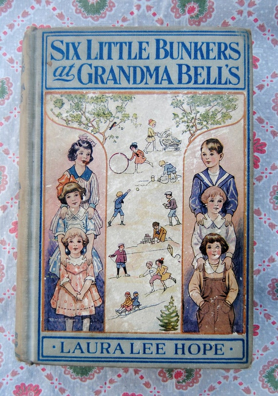 Sweet Laura Lee Hope book from 1918 - Six Little Bunkers at Grandma Bell's