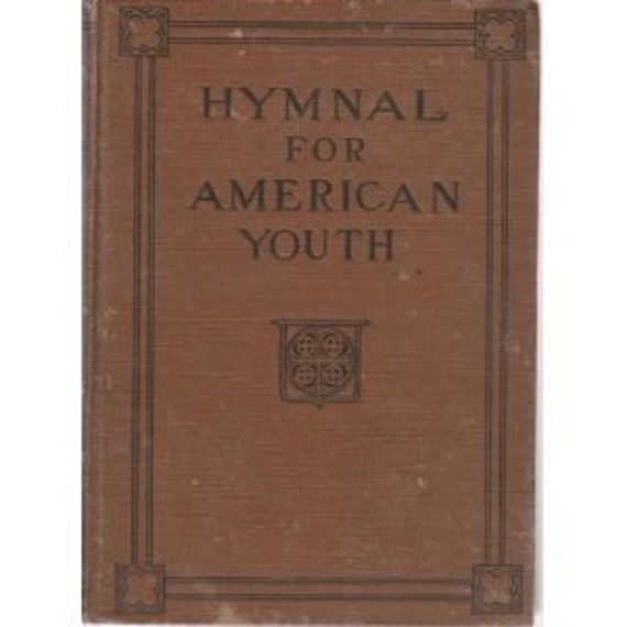Antique Book Hymnal for American Youth 1926