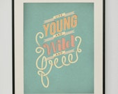 Live Young and Wild and Free 11x14 Art Print