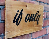 Handpainted Sign - If only - ORIGINAL