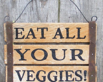Eat Your Vegetables Rustic Wood Plaque