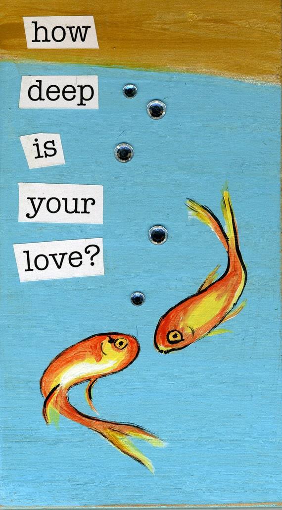 How Deep is your Love Mixed Media wood block original