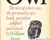 Owl by William Service, an orphaned screech owl's adventures in a human house, great gift for birders and naturalists