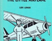 Lois Lenski vintage kids picture book The Little Airplane, great illustrations, Pilot Little goes up for a joyride, aircraft nostalgia
