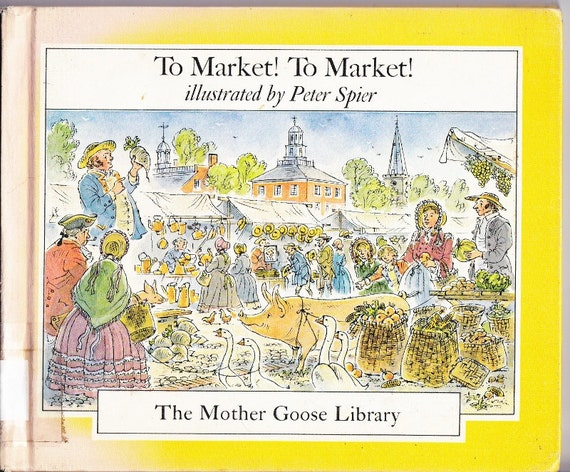 kids hardcover book To Market To Market by Peter Spier nursery rhymes with awesome illustrations