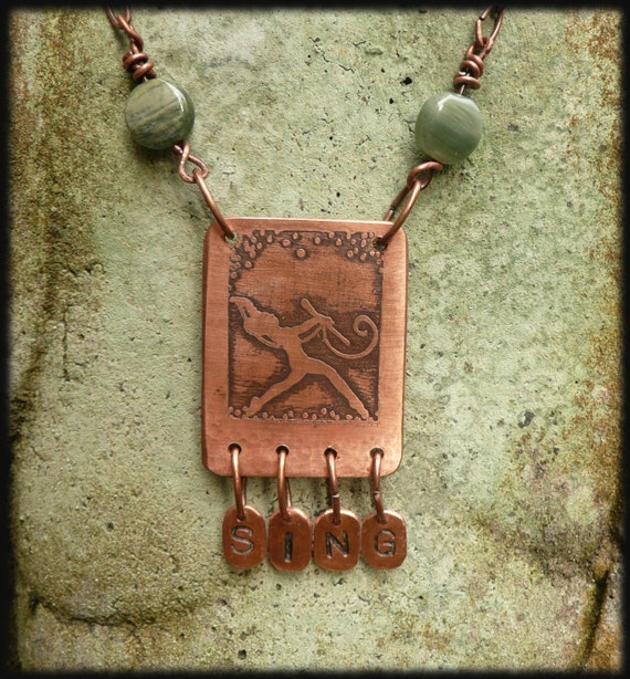 Handmade etched metal necklace, copper pendant.......Sing as though no one can hear you.