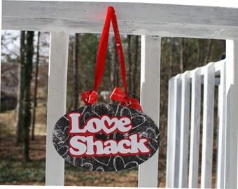 Love Shack/Do Not Disturb door sign