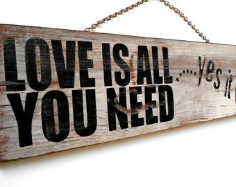 Wood Sign Hand Painted Love is all You Need Yes it Is