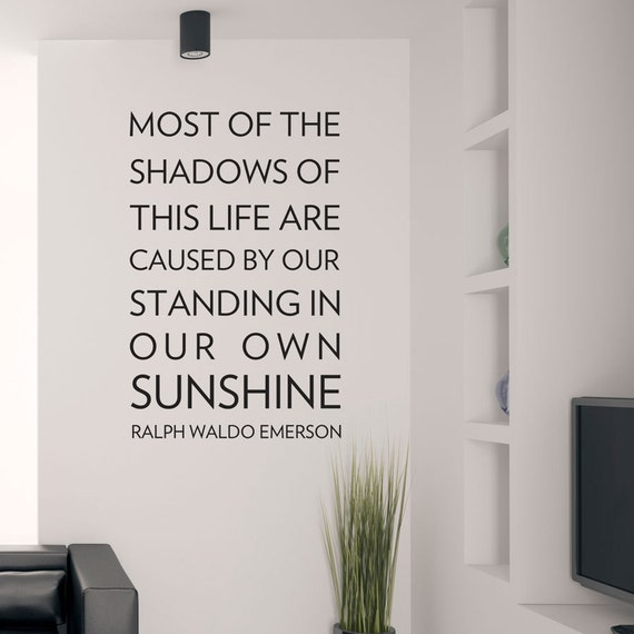 Most of the Shadows Wall Decal-Motivational Wall Quote, Ralph Waldo Emerson Quote, Sunshine Quote, Inspirational Wall Quote, Life Wall Quote