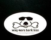 Wag More Bark Less Oval Vinyl Bumper Sticker Euro Decal Cool Dog Duke Logo Humorous Pet Gift Black on White