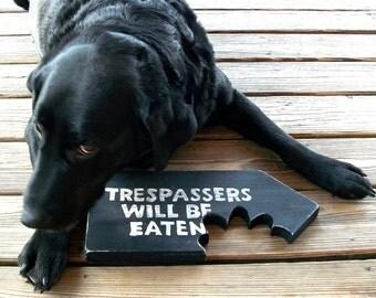 Man Cave, Chomp, Bitemark, Sign, Trespassers Will Be Eaten, Beware of Dog, Ready to Ship