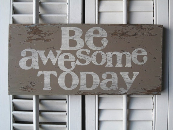 Be Awesome Today Word Art Sign