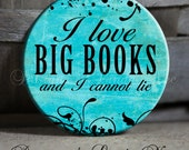 """I Love BIG BOOKS and I cannot lie on Blue Background Quote - 1.5"""" Pinback Button"""