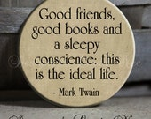 """Good friends, good books and a sleepy conscience: this is the ideal life. TAN - 1.5"""" Pinback Button"""