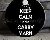 """Keep Calm and Carry YARN On Black and White Quote Sassy Sarcastic Witty Quotes - 1.5"""" Pinback Button"""