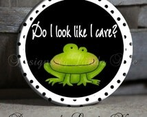 """Do I look like I care Cute FROG black and white polka dots Quote Sassy Quotes - 1.5"""" Pinback Button"""