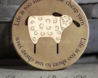 "Life is too short to use cheap yarn with Cute Sheep On Shabby Brown Quote Sassy Witty Quotes - 1.5"" Pinback Button"
