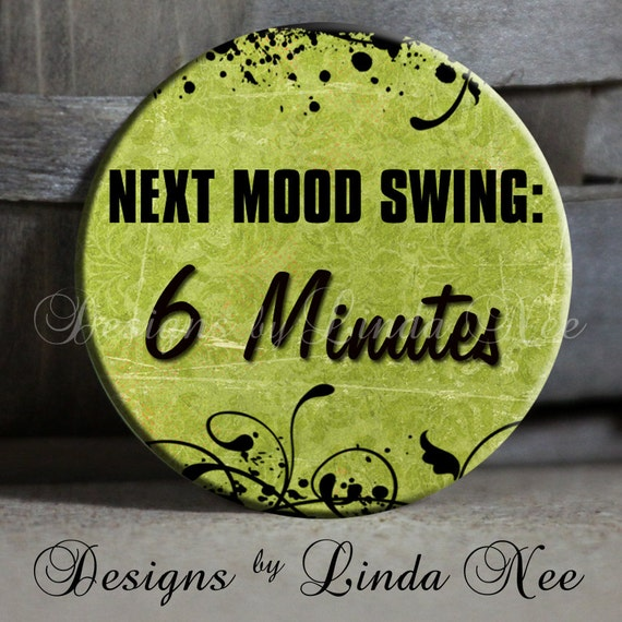 Mood Swings Quotes: Items Similar To Next MOOD SWING 6 Minutes On Green Quote