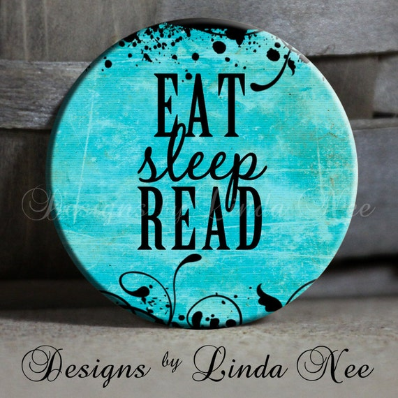"EAT Sleep READ with Flourishes on Blue Background Quote - 1.5"" Pinback Button, Magnet, Keychain, Reading, Author, Book Club, Novel"