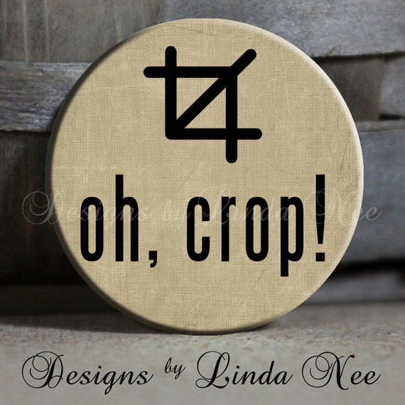 "OH CROP with symbol on Tan Background Quote - 1.5"" Pinback Button"