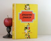 Speaking Spanish - 1960s Vintage Yellow Illustrated Hardcover Book - Learn a Language