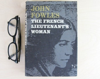 The French Lieutenant's Woman - John Fowles - Vintage Book With Dust Jacket Grey Hardcover Book - Victorian Romance Novel Tragic Love Story