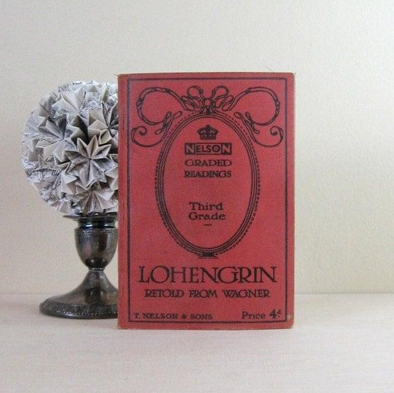 Lohengrin Retold from Wagner - Vintage Book - Nelson Graded Readings