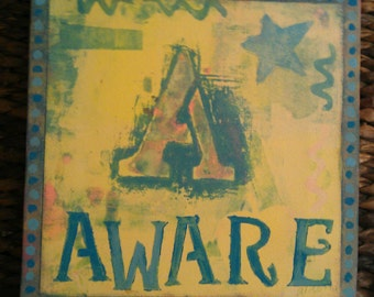 A for Aware 12 x 12 monotype print on canvas