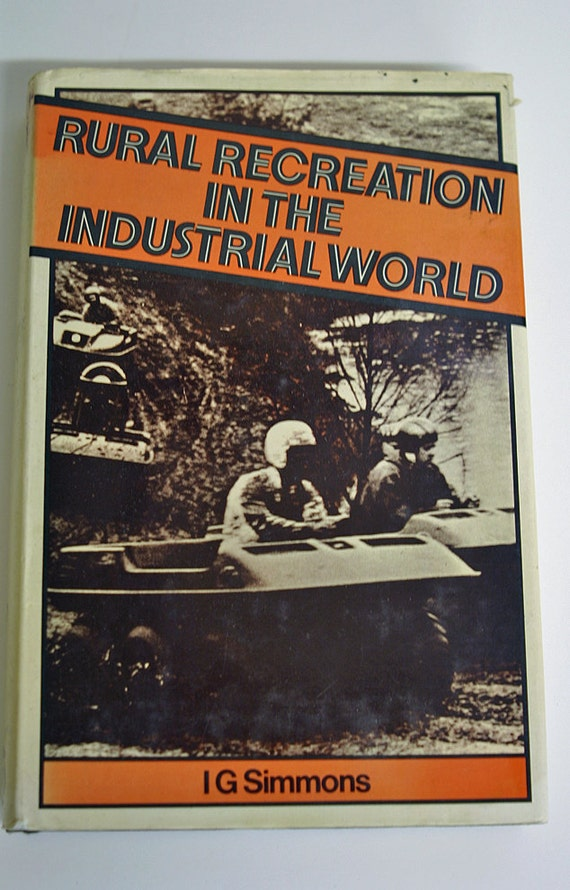 Out of Print very rare Rural Recreation in the Industrial World 1st ed. atv's camper's boating snowmobiles amphicat etc.