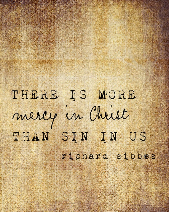 """Mercy In Christ, Richard Sibbes, Neutral Textures, Brown Tones, Inspirational Quote 8""""x10"""" Fine Art Print"""