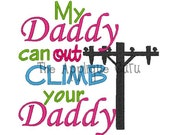 My Daddy can out climb your Daddy -- Machine Embroidery Design
